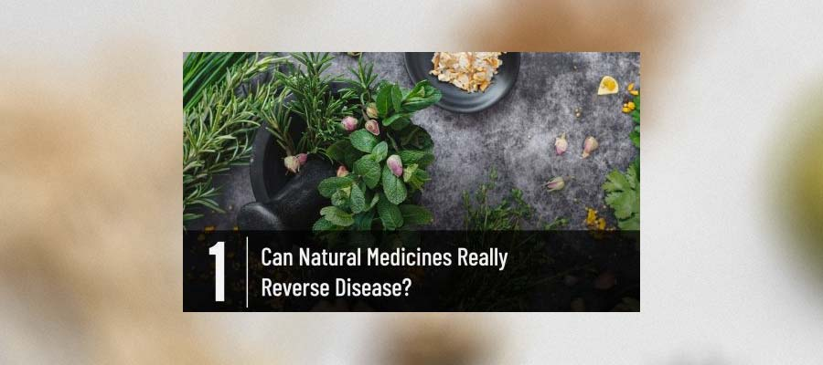 Can Natural Medicines Really Reverse Disease?